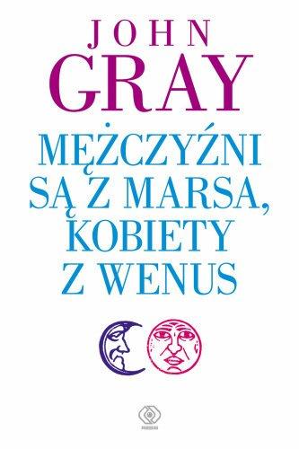 mężczyźni są z marsa, kobiety z wenus gray książki o związkach