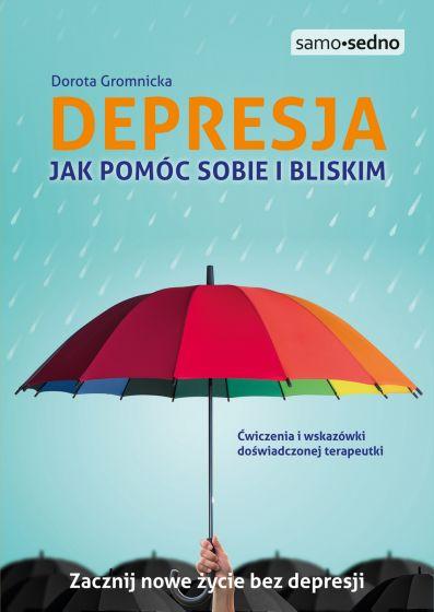 Depresja. Jak pomóc sobie i bliskim