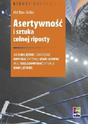 Asertywność i sztuka celnej riposty książki o asertywności