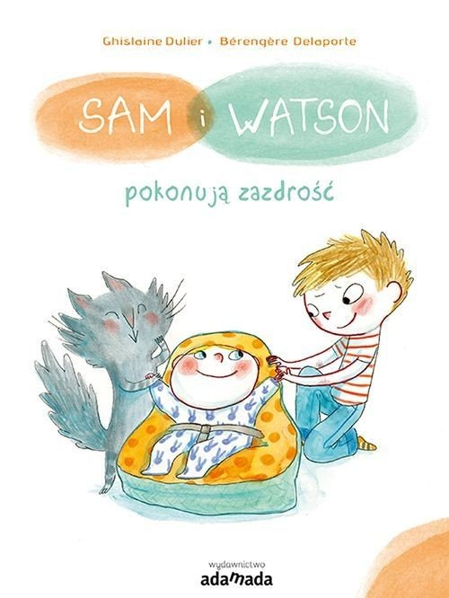 sam i watson pokonują zazdrość książka o zazdrości
