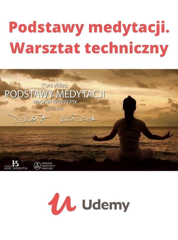 podstawy medytacji warsztat techniczny kurs medytacji