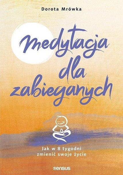 medytacja dla zabieganych mrówka dorota książki o medytacji